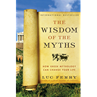 The Wisdom of the Myths: How Greek Mythology Can Change Your Life (Learning to Live)