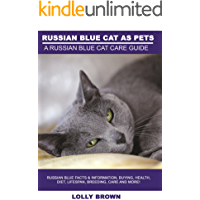 Russian Blue Cats as Pets: Russian Blue Facts & Information, buying, health, diet, lifespan, breeding, care and more! A Russian Blue Cat Care Guide