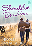 Should've Been You: A Man Enough Romance