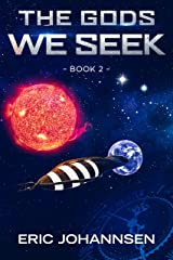The Gods We Seek Kindle Edition