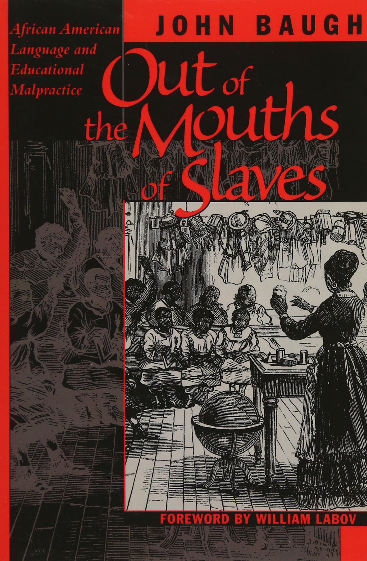 Out of the Mouths of Slaves: African American Language and Educational Malpractice by University of Texas Press