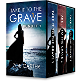 Take it to the Grave Bundle 1: Take It to the Grave Part 1 of 6\Take It to the Grave Part 2 of 6\Take It to the Grave Part 3 of 6 (Part of the Take It to the Grave series)