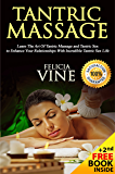 Tantric Massage: #1 Guide to the Best Tantric Massage and Tantric Sex (Tantric Massage For Beginners, Sex Positions, Sex Guide For Couples, Sex Games)