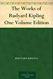 The Works of Rudyard Kipling One Volume Edition (English Edition)