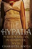 Hypatia: Mathematician, Philosopher, Myth