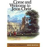 Come and Welcome to Jesus Christ (Puritan Paperbacks)