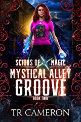 Mystical Alley Groove: An Urban Fantasy Action Adventure (Scions of Magic Book 2) Kindle Edition