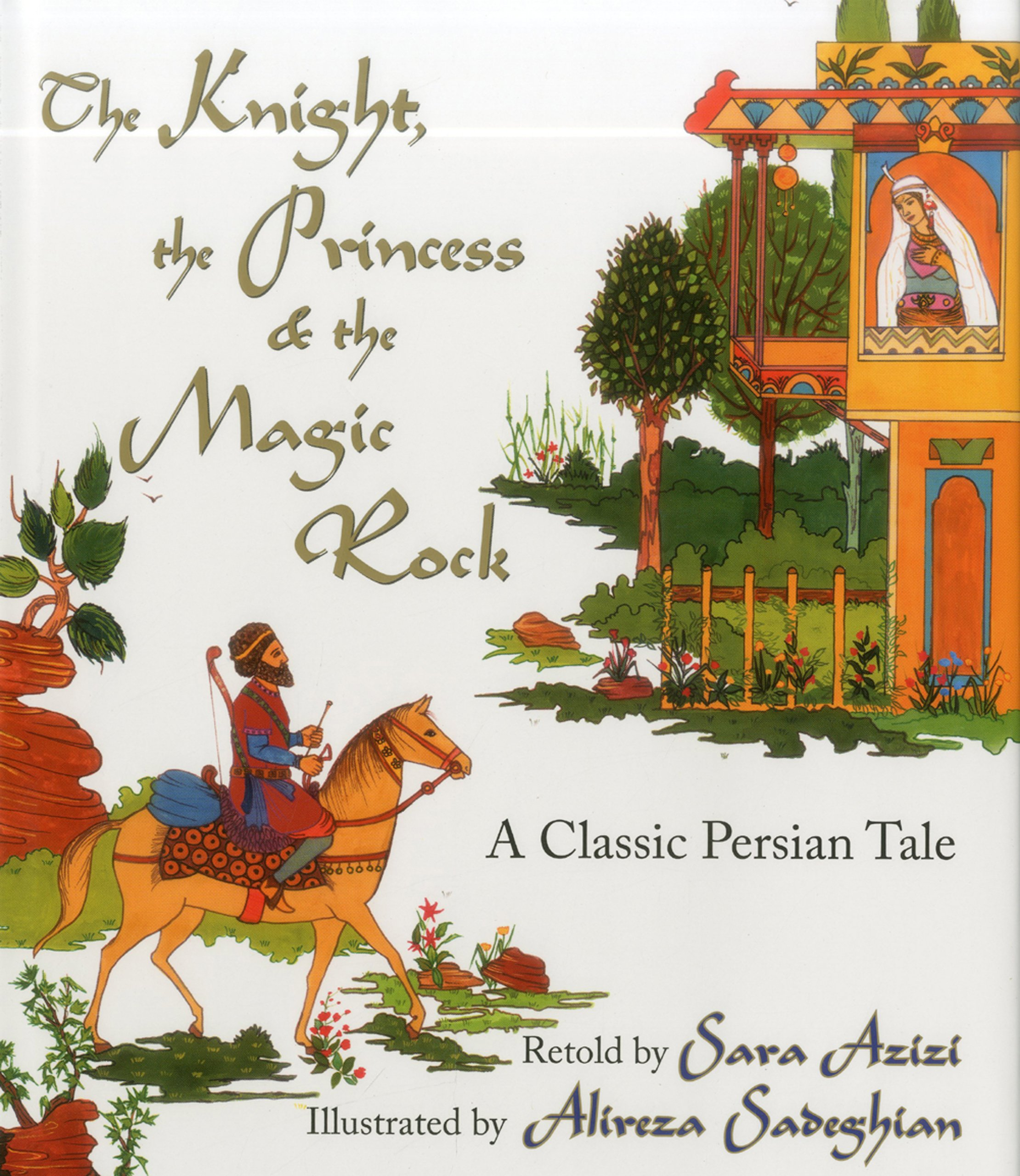 The Knight The Princess And The Magic Rock A Classic Persian Tale