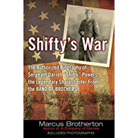"""Shifty's War: The Authorized Biography of Sergeant Darrell """"Shifty"""" Powers, the Legendary Shar pshooter from the Band of…"""