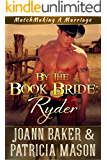 By the Book Bride: Ryder (A BBW Western Romance) (Matchmaking A Marriage 1)