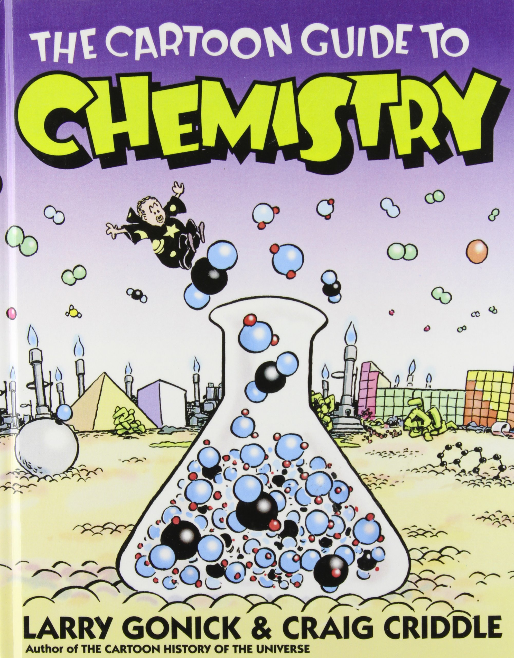 The Cartoon Guide to Chemistry: Amazon.co.uk: Larry Gonick, Craig Criddle:  9781435242692: Books