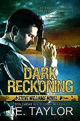 Dark Reckoning: A Steve Williams Novel (The Steve Williams Series Book 1) Kindle Edition
