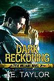 Dark Reckoning: A Steve Williams Novel (The Steve Williams Series Book 1)