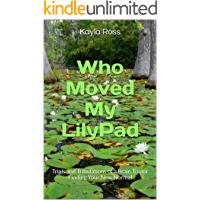 Who Moved My LilyPad: Trials and Tribulations of a Brain Tumor Finding Your New Normal