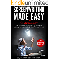 Screenwriting Made (Stupidly) Easy | Vol. 1 - Vol. 5 of the Complete ScriptBully Guide to Writing a Screenplay That…