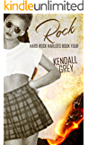 Rock (Hard Rock Harlots Book 4)
