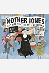 Mother Jones and Her Army of Mill Children Kindle Edition