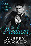 The Producer (Trillionaire Boys' Club Book 3)