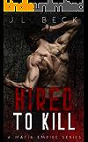 Hired To Kill (A Mafia Empire Book 1)