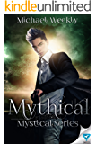 Mythical (The Mystical Trilogy Book 2)