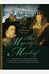 Her Majesty's Mischief (A Simon & Elizabeth Mystery Book 4) Kindle Edition