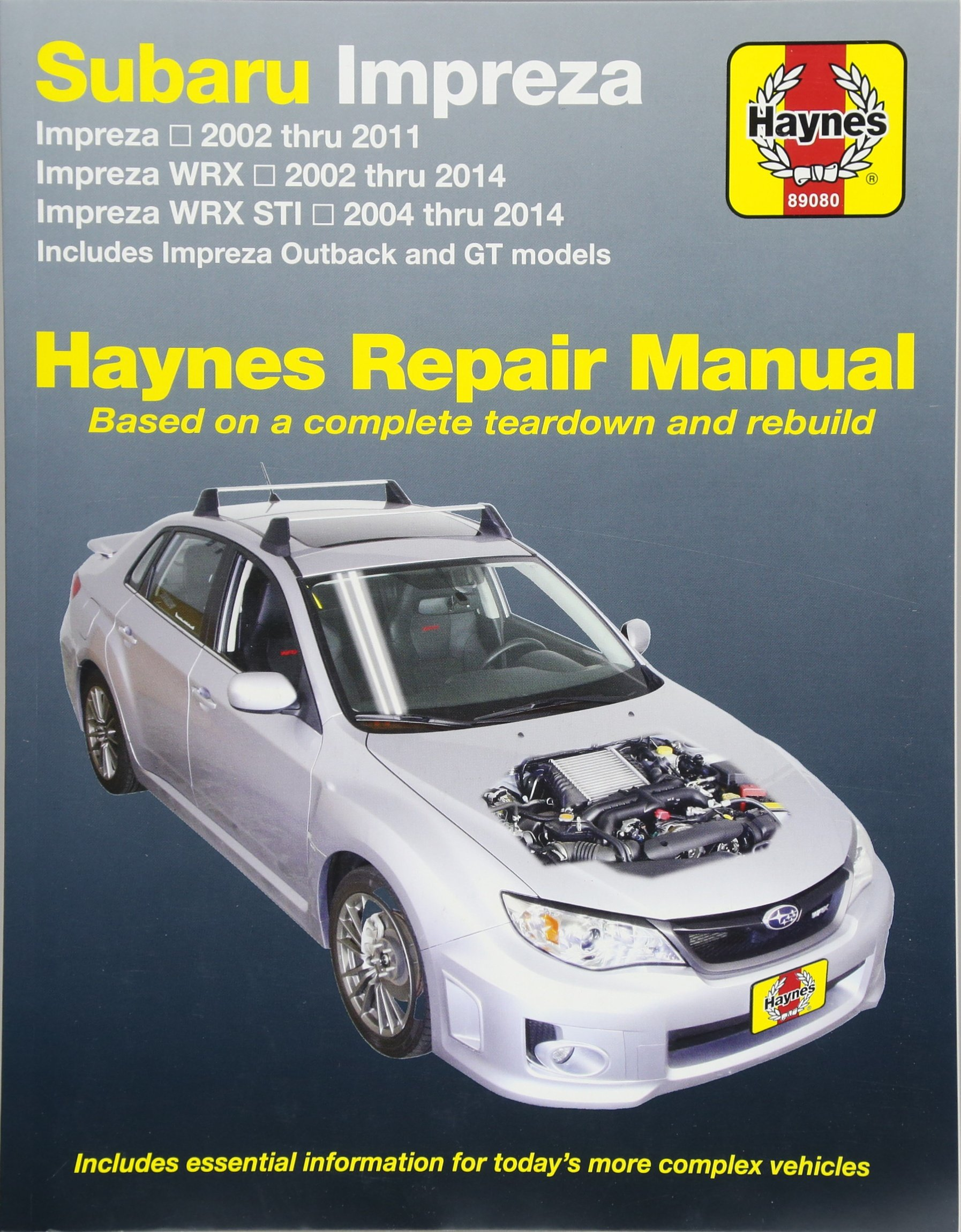 Subaru Impreza 2002 thru 2011, Impreza WRX 2002 thru 2014, Impreza WRX STI  2004 thru 2014: Includes Impreza Outback and GT Models (Haynes Repair Manual):  ...