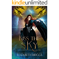 Kiss The Sky: A Reverse Harem Dragon Fantasy (Her Elemental Dragons Book 2)