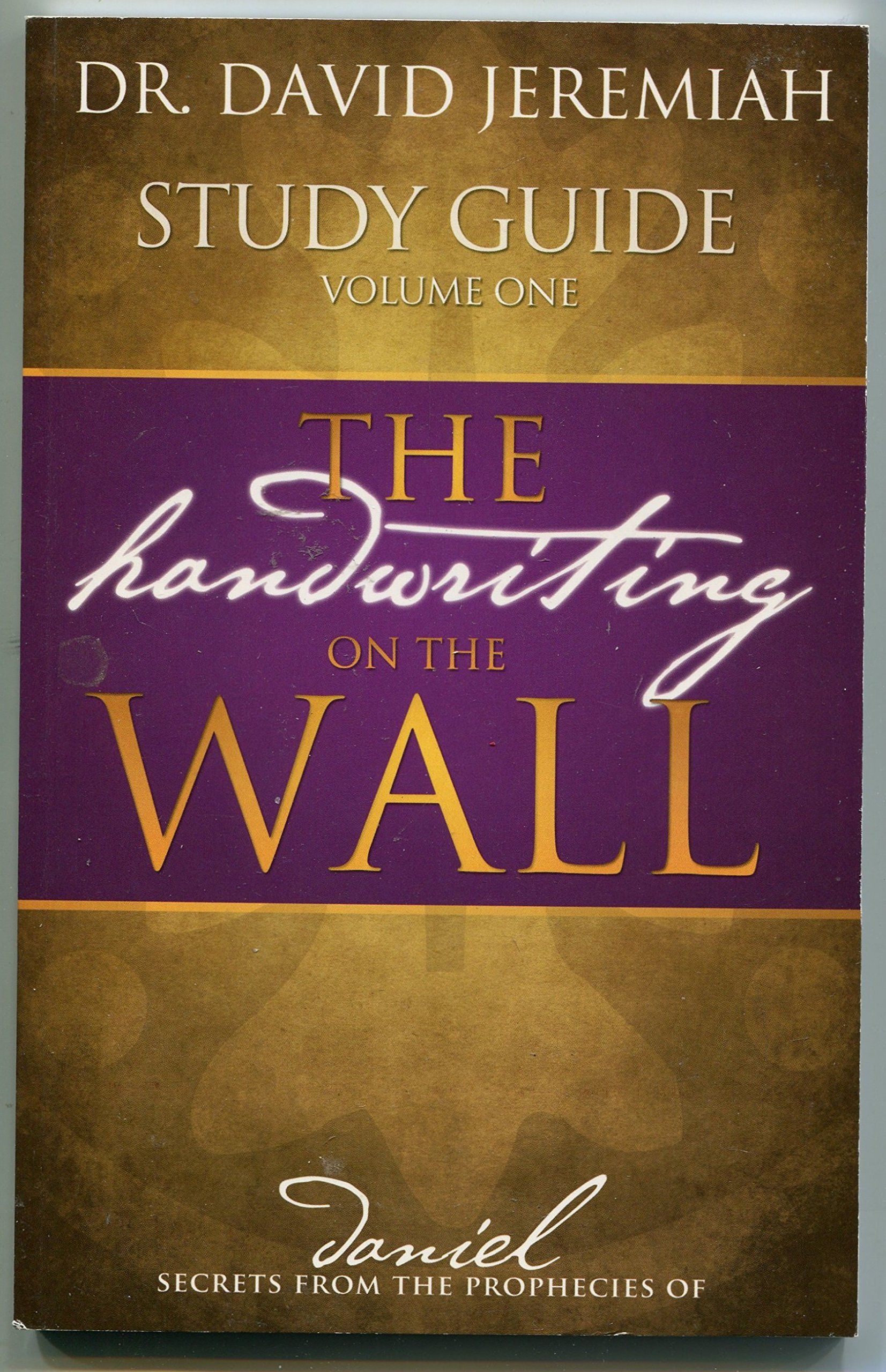 The Handwriting on the Wall-Volume One-Study Guide: Dr. David Jeremiah:  Amazon.com: Books