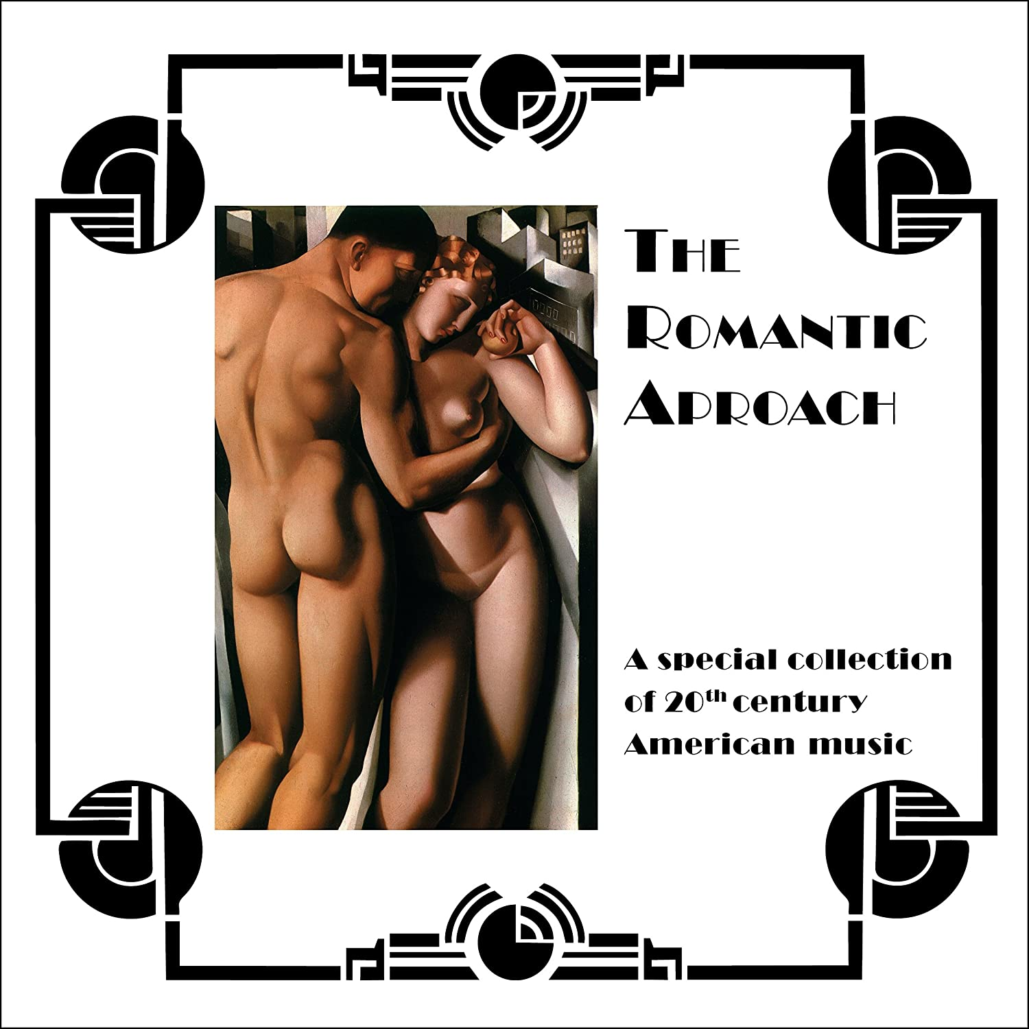 The Romantic Approach: A Special Collection of20th Century American Music
