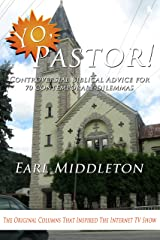 Yo, Pastor! Controversial Biblical Advice for 70 Contemporary Dilemmas Kindle Edition