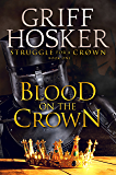 Blood on the Crown (Struggle for a Crown Book 1)
