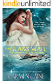 The Glass Wall - The Complete Collection ( A Faerie Romance )