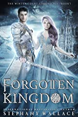 Forgotten Kingdom: A Fae Romance (The Winter Court Chronicles Book 1) Kindle Edition