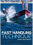 Fast Handling Technique: A Companion and Extension to Higher Performance Sailing