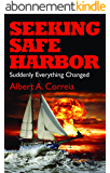 Seeking Safe Harbor: Suddenly Everything Changed (The Seeking Series Book 1) (English Edition)