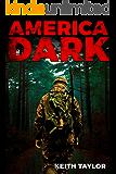 America Dark: A Post-Apocalyptic EMP Survival Thriller (Willow Falls Book 1)
