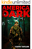 America Dark: Post-Apocalyptic EMP Survival Fiction (Willow Falls Book 1)