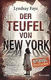 Der Teufel von New York: Roman (Timothy Wilde)