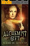 Alchemist Gift (Alchemist Series Book 1)