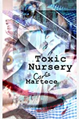 Toxic Nursery (Constructed Sanity Book 1) Kindle Edition