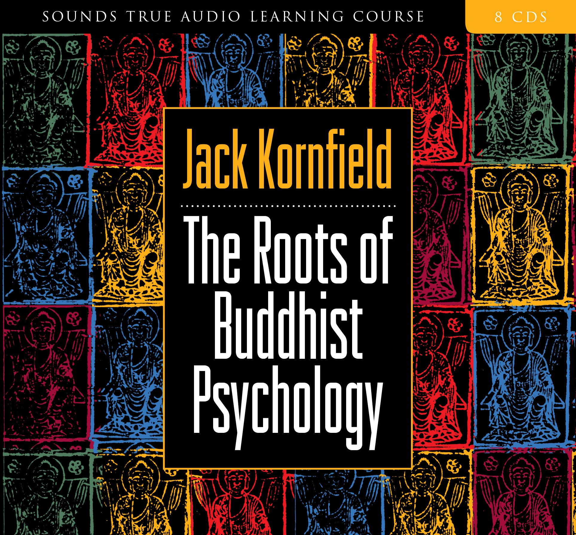 The Roots of Buddhist Psychology by SOUNDS TRUE RECORDS