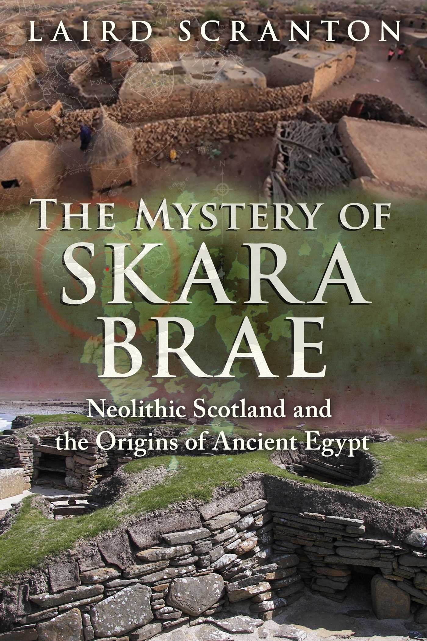 The Mystery Of Skara Brae Neolithic Scotland And The Origins Of