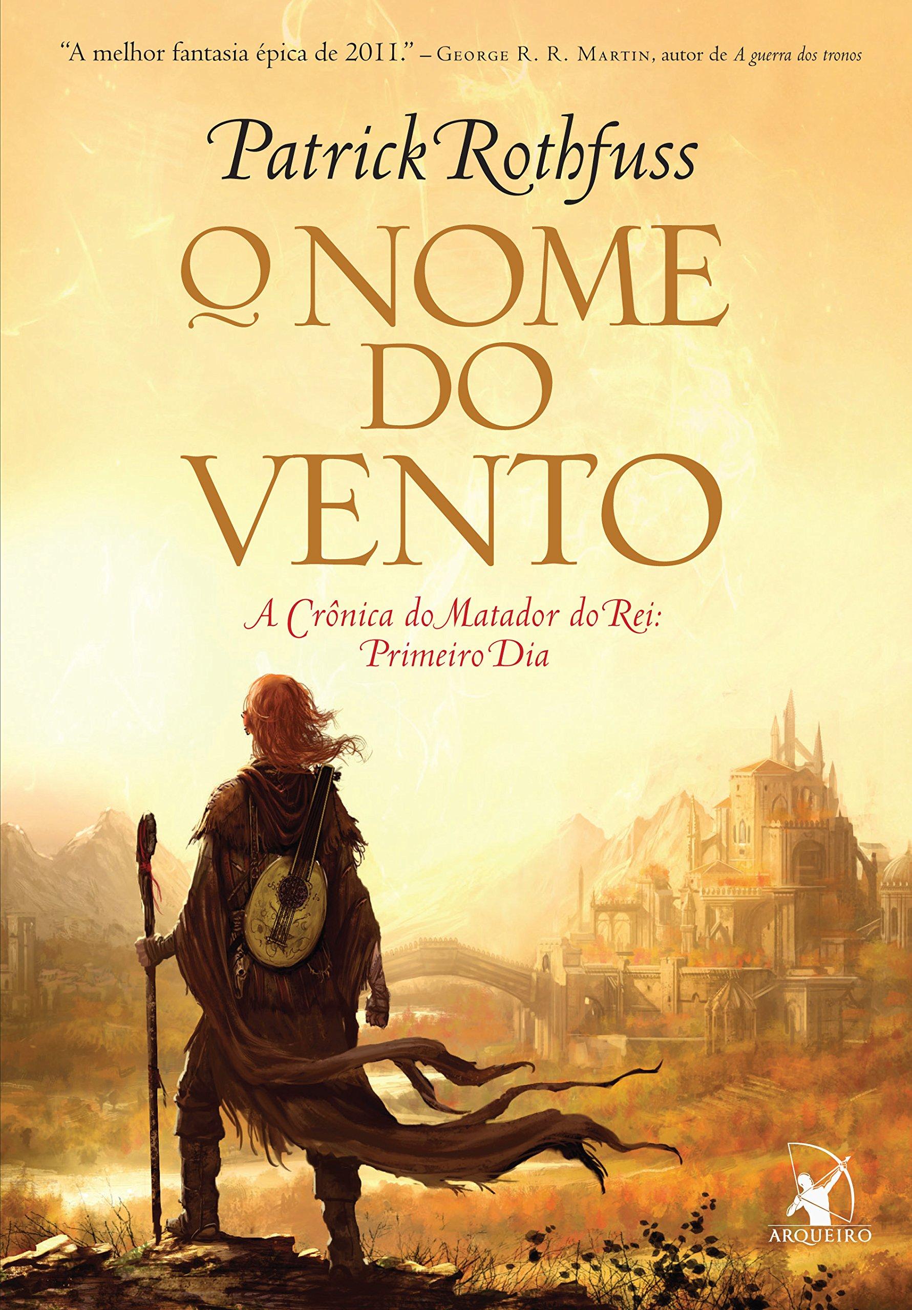 Sobre O Livro As Cronicas Do Matador Do Rei O Nome Do Vento