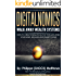 DIGITALNOMICS - Walk Away Wealth Systems: How to Create Wealth Out of Thin Air Using Your Mind, Melanin and Smart Phone