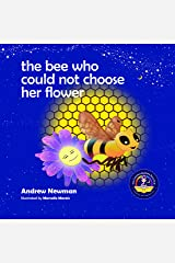 Bee Who Could Not Choose Her Flower Hardcover