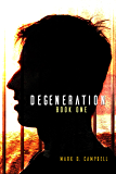 Degeneration (Degeneration Book 1)