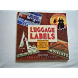 Luggage Labels: Momentos from the Golden Age of Travel