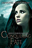 Conquering Fate: Order of the Krigers, Book 3