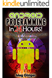 Android Programming In 24 Hours!: Total Beginner's Guide For Android App Programming