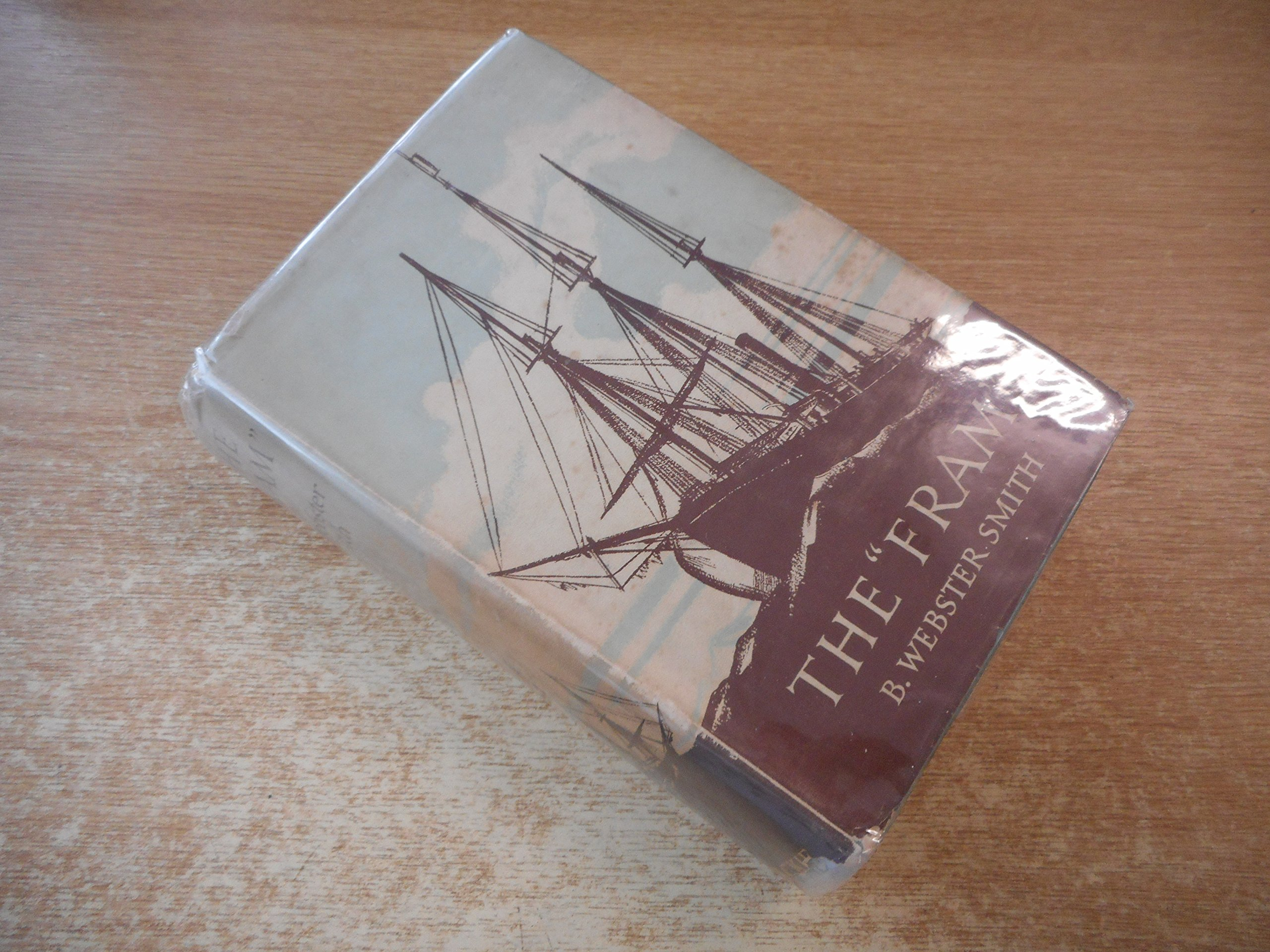The Fram (Famous Ships and their Stories): B  Webster Smith: Amazon